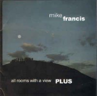 Cover Album of Mike Francis - All Rooms With A View... Plus (CD, Album)