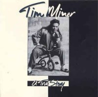 Tim Miner - A True Story (CD, Album)