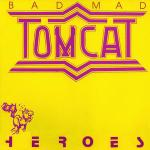 Cover Album of Bad Mad Tomcat - Heroes (1990) VERY RARE
