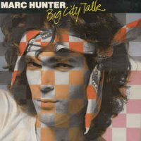 Marc Hunter - Big City Talk (Vinyl, LP, Album)