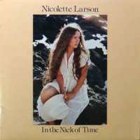 Nicolette Larson - In The Nick Of Time (Vinyl, LP, Album)