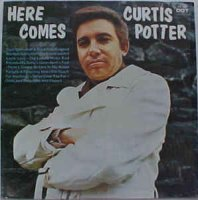 Curtis Potter - Here Comes Curtis Potter (Vinyl, LP, Album)