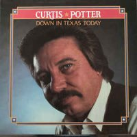 Curtis Potter - Down In Texas Today (Vinyl, LP)