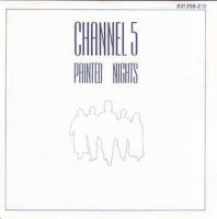 Channel 5 - Painted Nights (1986) [FLAC]