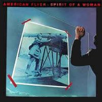 American Flyer - Spirit Of A Woman (Vinyl, LP, Album)