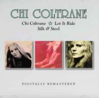 Chi Coltrane - Chi Coltrane / Let It Ride / Silk & Steel (CD)