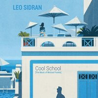 Leo Sidran - Cool School (The Music of Michael Franks) (2018) FLAC