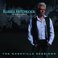 Russell Hitchcock - Tennessee The Nashville Sessions (2011)