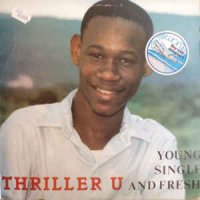 Thriller U - Young Single And Fresh (Vinyl, LP, Album) 1984