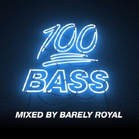 100% BASS - MIXED BY BARELY ROYAL (2018)
