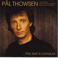 Pål Thowsen - ...The Rest Is Rumours (CD, Album)