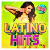 Cover Album of LATINO HITS 2018 - THE VERY BEST LATIN & REGGAETON MUSIC EVER! (2018)