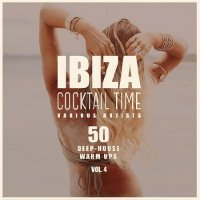 IBIZA COCKTAIL TIME (50 DEEP-HOUSE WARM UPS) VOL. 4 (2018)
