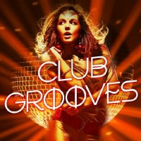 CLUB GROOVES (X5 MUSIC GROUP) (2018)