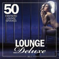 LOUNGE DELUXE VOL. 4 (50 FANTASTIC LOUNGE GROOVES) (2018)