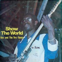 Boo And The Tru Tones - Show The World (Vinyl, LP, Album)