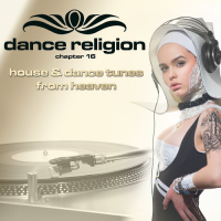 DANCE RELIGION 16 (HOUSE AND DANCE TUNES FROM HEAVEN) (2018)
