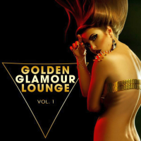 GOLDEN GLAMOUR LOUNGE VOL. 1 (2018)