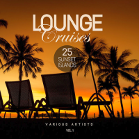 LOUNGE CRUISES VOL. 1 (25 SUNSET ISLANDS) (2018)