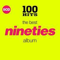 100 HITS - THE BEST NINETIES ALBUM 5CD (2018)