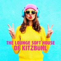 THE LOUNGE SOFT HOUSE OF KITZBUHL (2018)