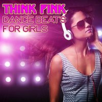 THINK PINK DANCE BEATS FOR GIRLS (2018)