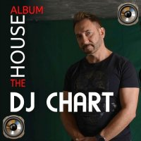 DJ-CHART - THE HOUSE ALBUM (2018)