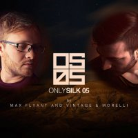 ONLY SILK 05 (MIXED BY MAX FLYANT AND VINTAGE & MORELLI) (2018)