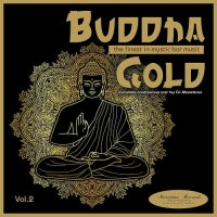 BUDDHA GOLD VOL. 2 - THE FINEST IN MYSTIC BAR SOUNDS (2018)