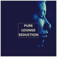 Cover Album of PURE LOUNGE SEDUCTION (2018)