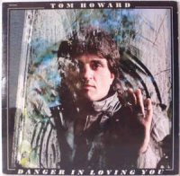 Tom Howard - Danger In Loving You (Vinyl, LP)