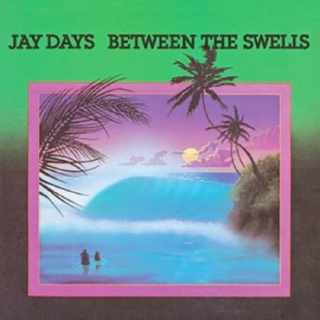 Jay Days - Between The Swells (CD, Album, Reissue, Remastered)