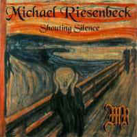 Michael Riesenbeck - Shouting Silence (CD, Album)
