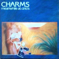 Charms - Meanwhile At Cirio's (Vinyl, LP, Album)