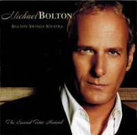 Michael Bolton - Bolton Swings Sinatra (CD, Album)